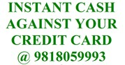 Cash on credit card @9818059993,  cash against credit card,  swipe and c
