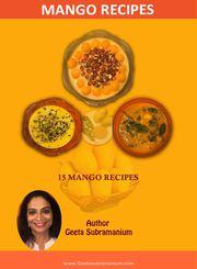 15 MANGO RECIPES E-BOOK WRITTEN BY GEETA SUBRAMANIUM
