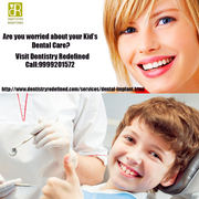 Dental Treatment in Delhi- Dentistry Redefined