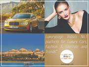 Luxurypage India's No.1 platform for Luxury Cars,  Fashtion & Lifestyle