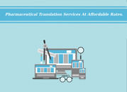 Pharmaceutical Translation Services At Affordable Rates.