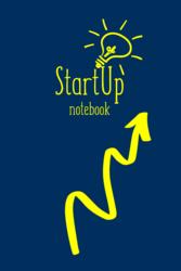 StartUp Notebook Business Workbook: Weekly/Monthly Planner,  Organizer