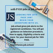 10th Pass jobs @ job.school